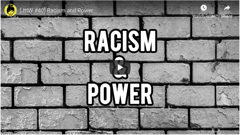 [JttW #40] Racism and Power